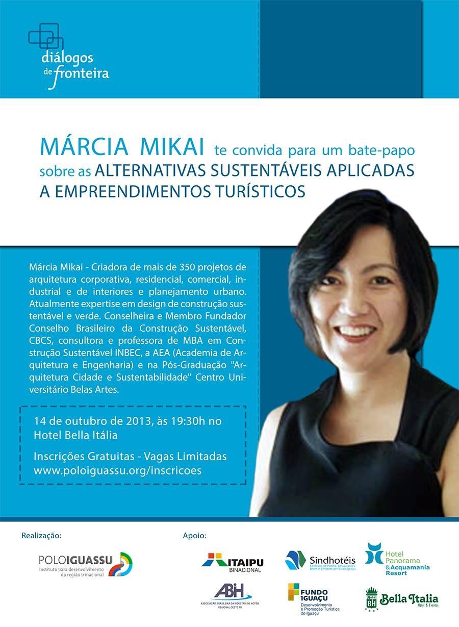 """""""DIÁLOGOS DE FRONTEIRA"""", Márcia Mikai te convida para um bate-papo sobre as """"alternativas sustentáveis aplicadas a empreendimentos turísticos,"""